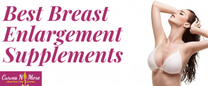 best supplements to increase breast size